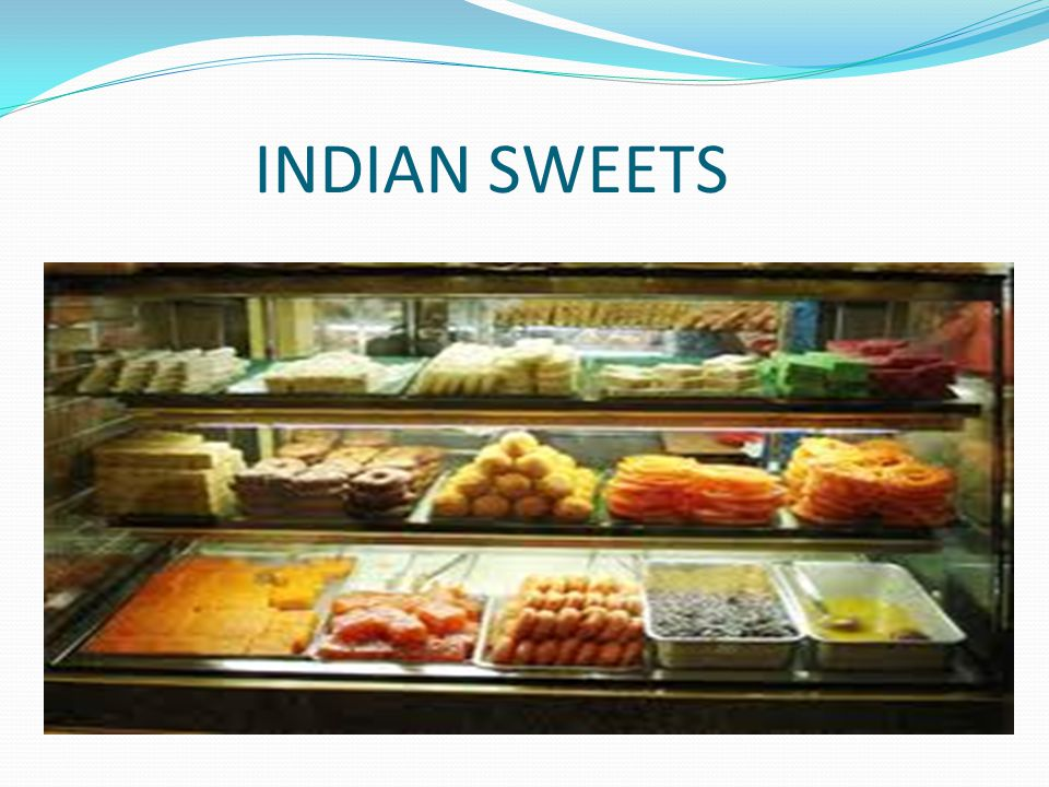 INTRODUCTION India has a wide variety of Indian desserts.