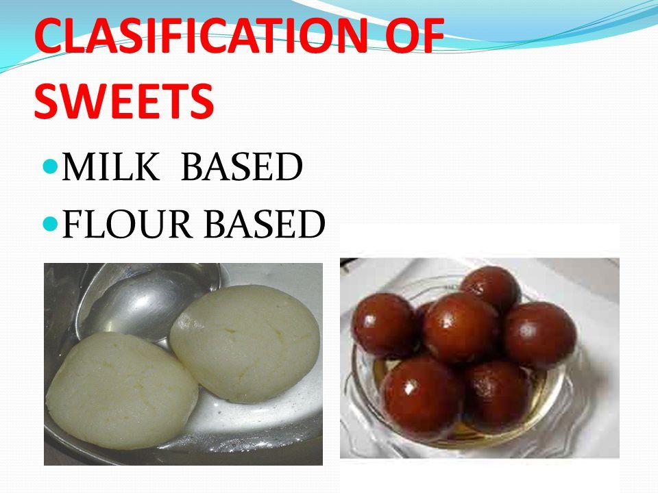 MILK BASED Rasgulla [Milk-based ]Chhena, sugar are the main ingridients RasgullaChhena Rasmalai[ Milk-based ]Chhena, milk, sugar are the main ingredientsRasmalaiChhena Ledikeni[ Milk-based] Chhena, sugar, ghee are used LedikeniChhenaghee Pantua [Milk-based ]Chhena, sugar, ghee are used PantuaChhenaghee Chom-chom [Milk-based ] Flour, cream, sugar, saffron, lemon juice, coconut flakesChom-chom saffronlemoncoconut Mihidana Besan[ milk based] Besan flour, sugar, gheeMihidanaBesanBesan flourghee Most of the indene sweets are milk based.