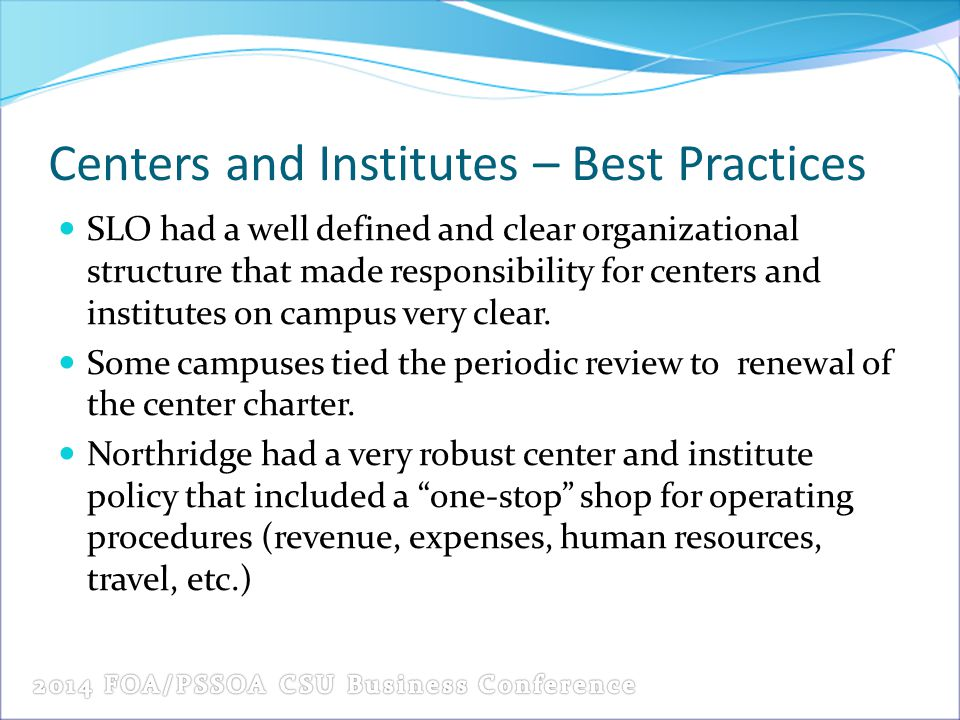 Centers and Institutes – Best Practices SLO had a well defined and clear organizational structure that made responsibility for centers and institutes