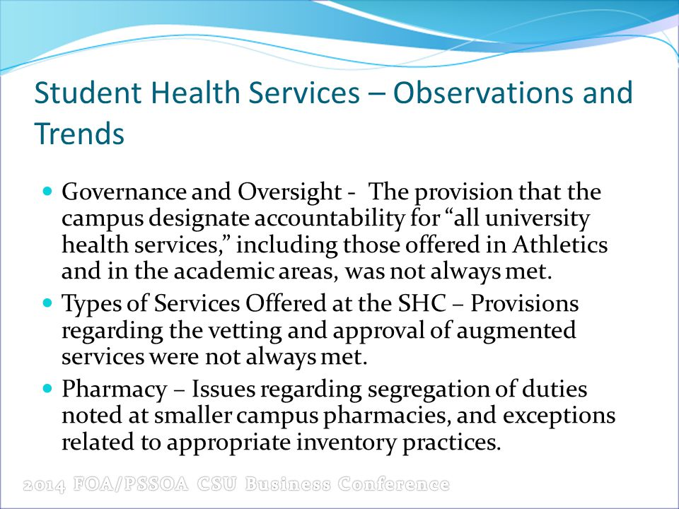 Student Health Services – Observations and Trends Governance and Oversight - The provision that the campus designate accountability for all university