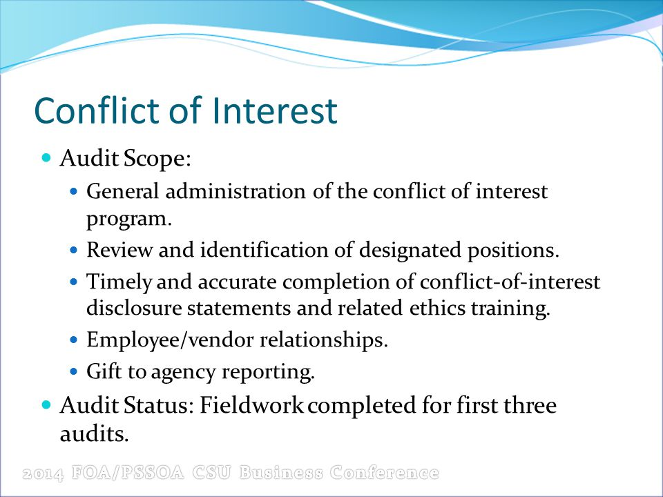 Conflict of Interest Audit Scope: General administration of the conflict of interest program. Review and identification of designated positions. Timel