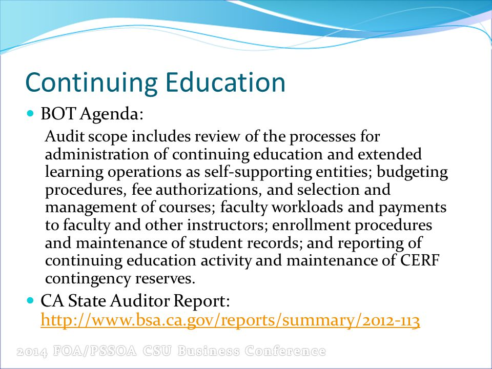 Continuing Education BOT Agenda: Audit scope includes review of the processes for administration of continuing education and extended learning operati