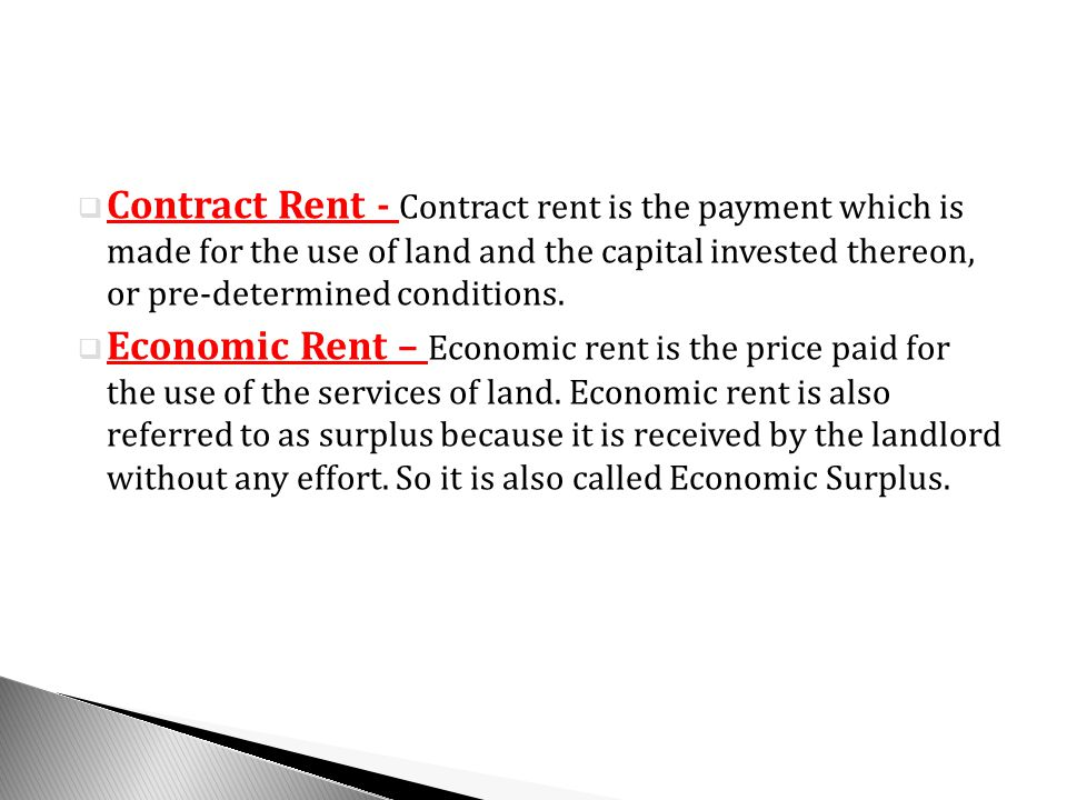 Contract Rent - Contract rent is the payment which is made for the use of land and the capital invested thereon, or pre-determined conditions.