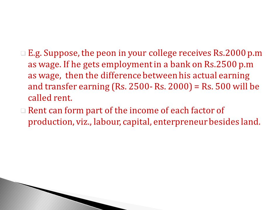 E.g.Suppose, the peon in your college receives Rs.2000 p.m as wage.