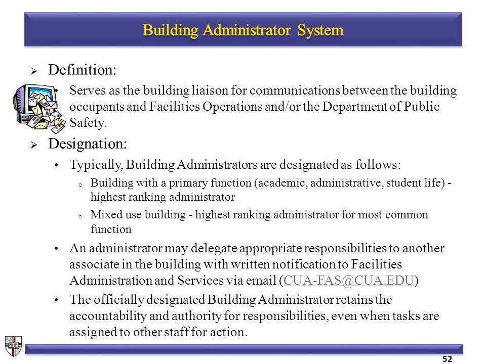 Definition: Serves as the building liaison for communications between the building occupants and Facilities Operations and/or the Department of Public Safety.