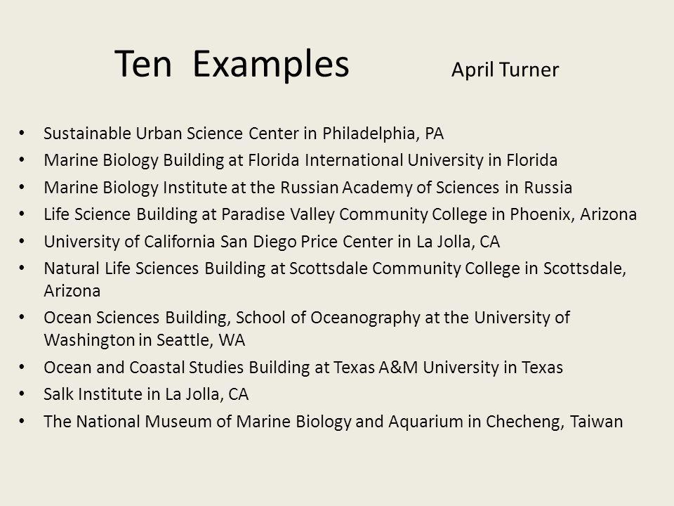 Ten Examples April Turner Sustainable Urban Science Center in Philadelphia, PA Marine Biology Building at Florida International University in Florida