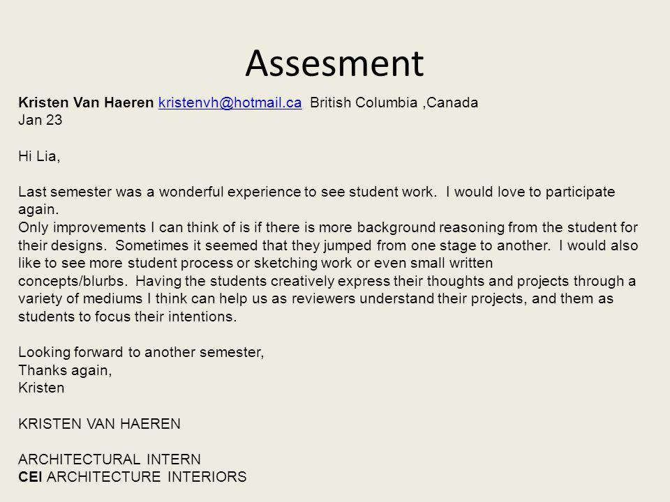 Assesment Kristen Van Haeren kristenvh@hotmail.ca British Columbia,Canadakristenvh@hotmail.ca Jan 23 Hi Lia, Last semester was a wonderful experience