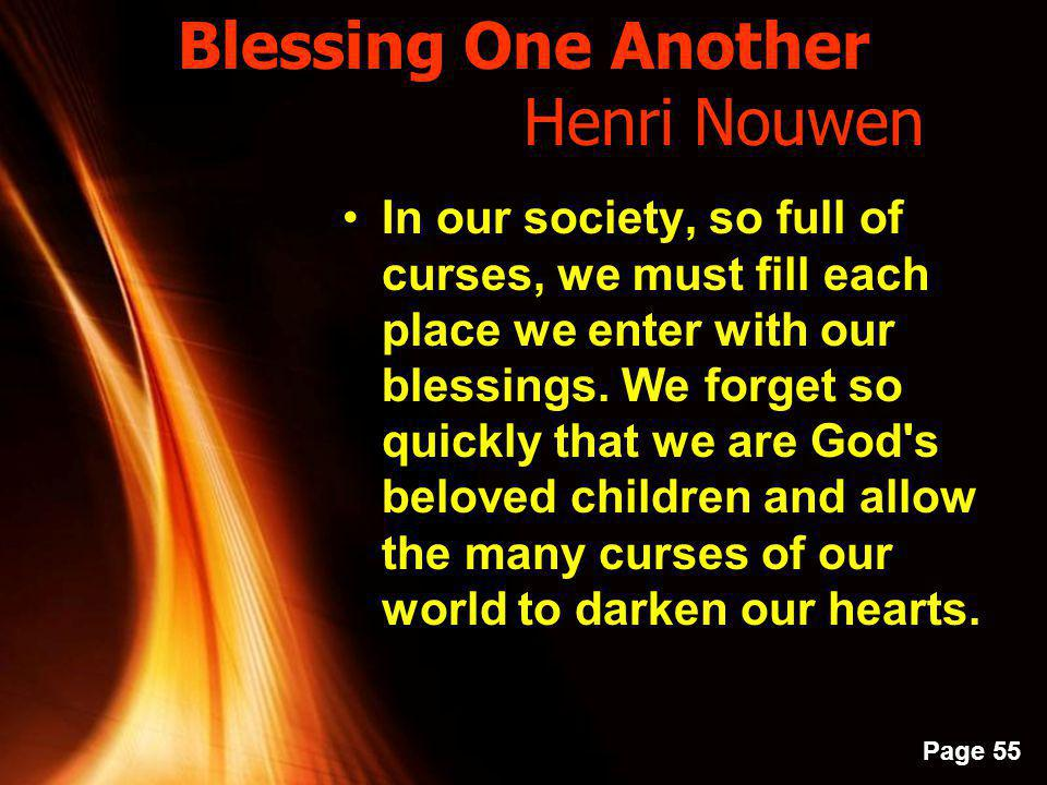 Powerpoint Templates Page 54 Blessing One Another Henri Nouwen To bless means to say good things.