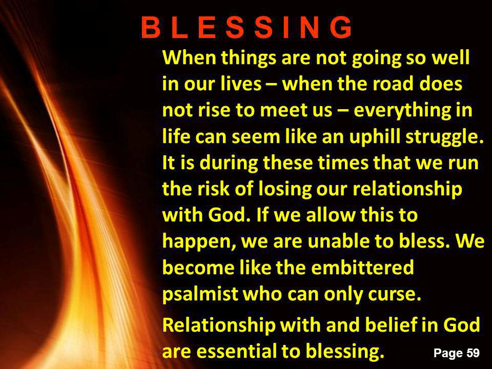 Powerpoint Templates Page 58 B L E S S I N G The first element in any blessing is that there has to be a relationship with God. When we bless, when we