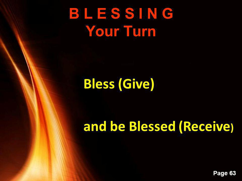 Powerpoint Templates Page 62 B L E S S I N G The third element of a blessing is the enhancement of the receiver, wherein we envision the goodness of the blessing.