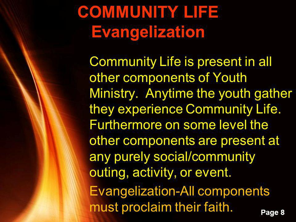 Powerpoint Templates Page 7 Eight Components of Youth Ministry Community Life/Social Justice & Service Evangelization Leadership Development Pastoral