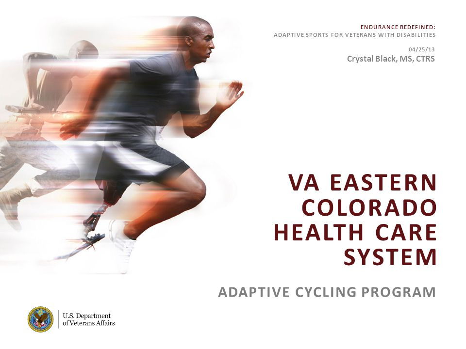 12 VA FACILITY NAME [MODIFY ON SLIDE MASTER] STEP 3 Develop Partnerships: Adaptive Adventures – Handcycles, recumbent trikes, bicycles – Safety Equipment (flags, helmets) – Expertise Boulder EXPAND – Handcycles – Expertise – Graduation Items USA Handcycling – Jerseys ENDURANCE REDEFINED