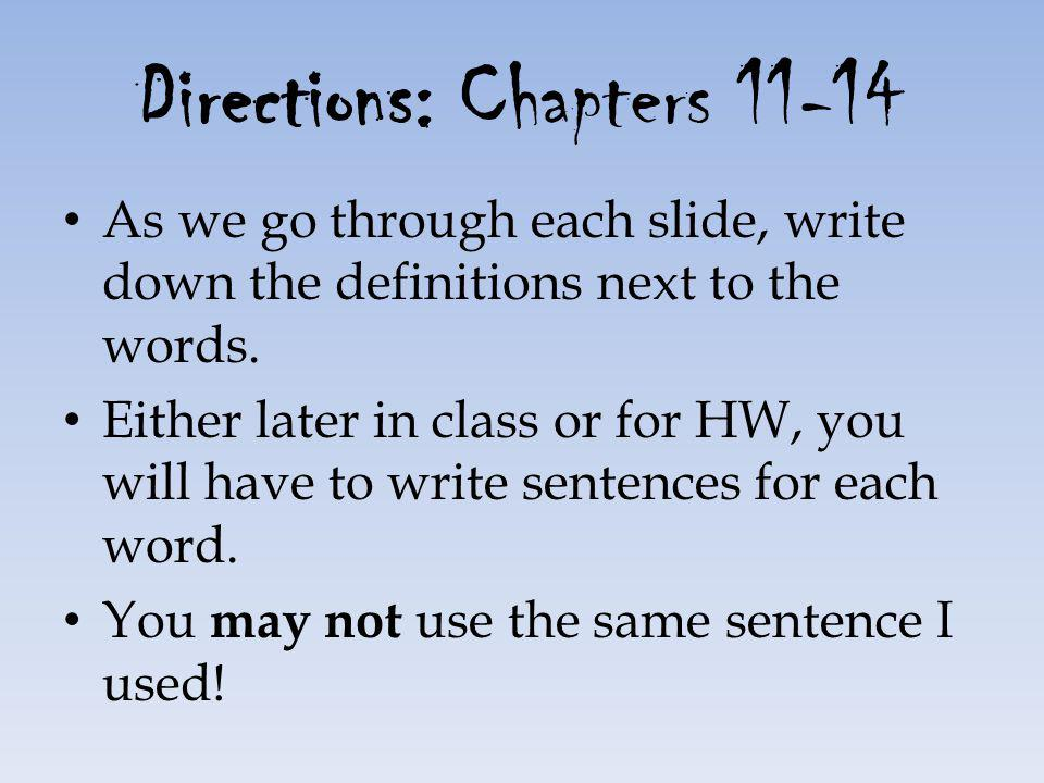 Directions: Chapters 11-14 As we go through each slide, write down the definitions next to the words.