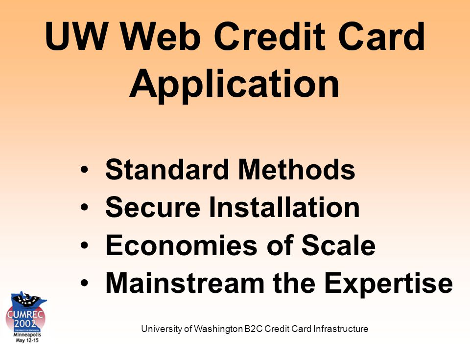 University of Washington B2C Credit Card Infrastructure Payment Process UW Web Credit Card Server Department Server Processing Vendor 5.