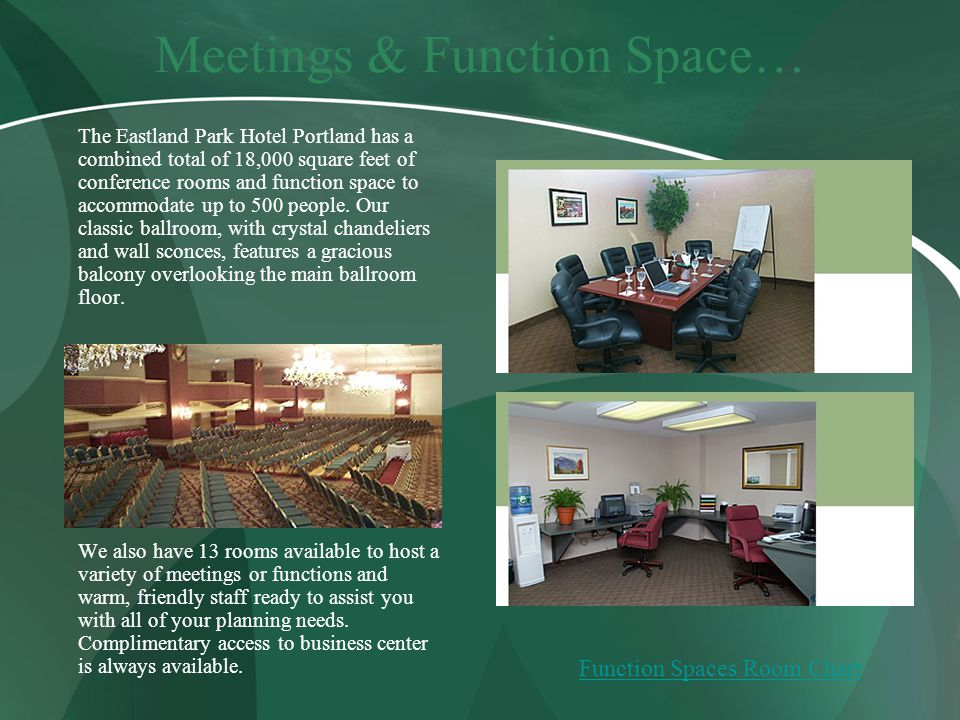 Meetings & Function Space… The Eastland Park Hotel Portland has a combined total of 18,000 square feet of conference rooms and function space to accommodate up to 500 people.