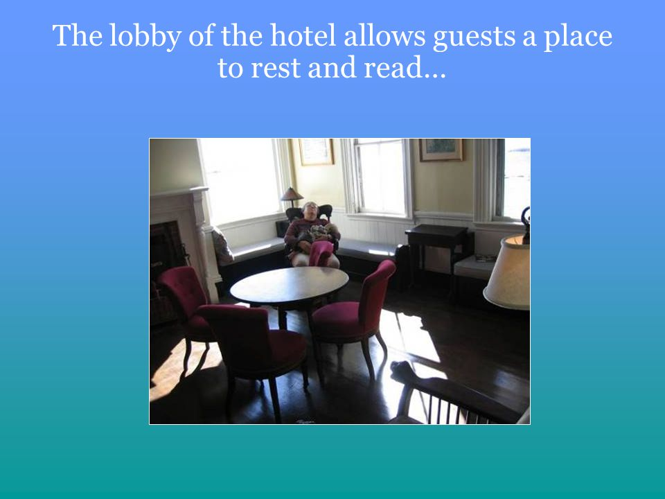 The lobby of the hotel allows guests a place to rest and read…