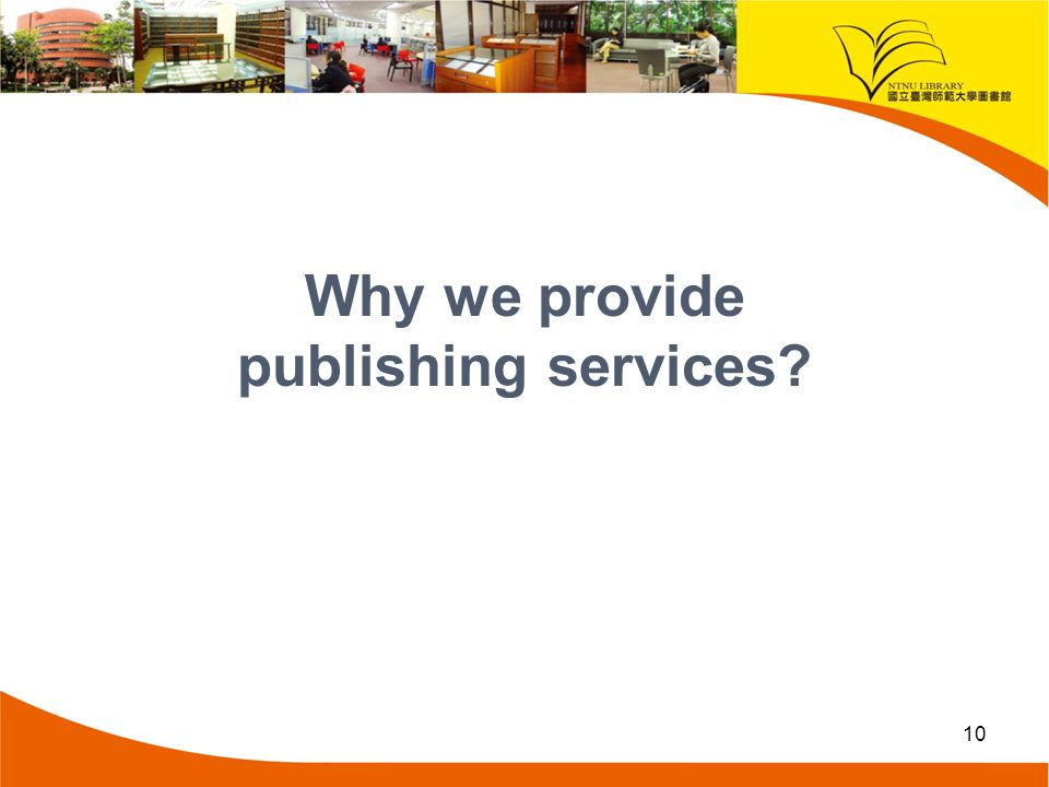 Why we provide publishing services? 10