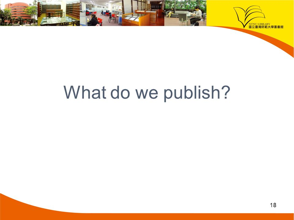 What do we publish? 18
