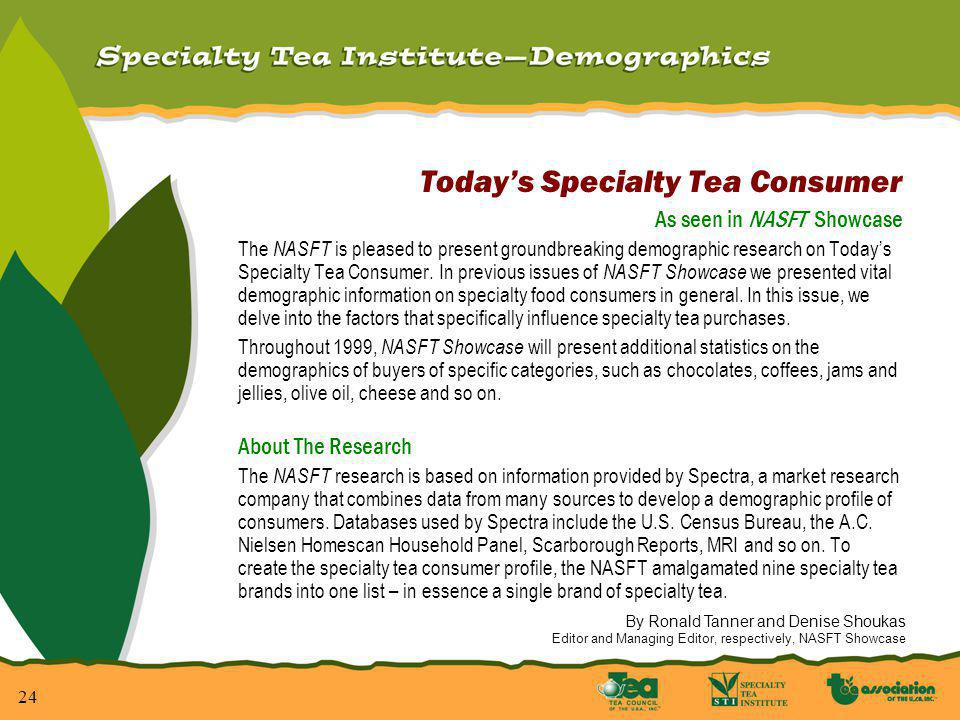 25 Todays Specialty Tea Consumer Where They Live Specialty tea consumption is much higher in the West, where people are more apt to sit back and enjoy life sip by sip.