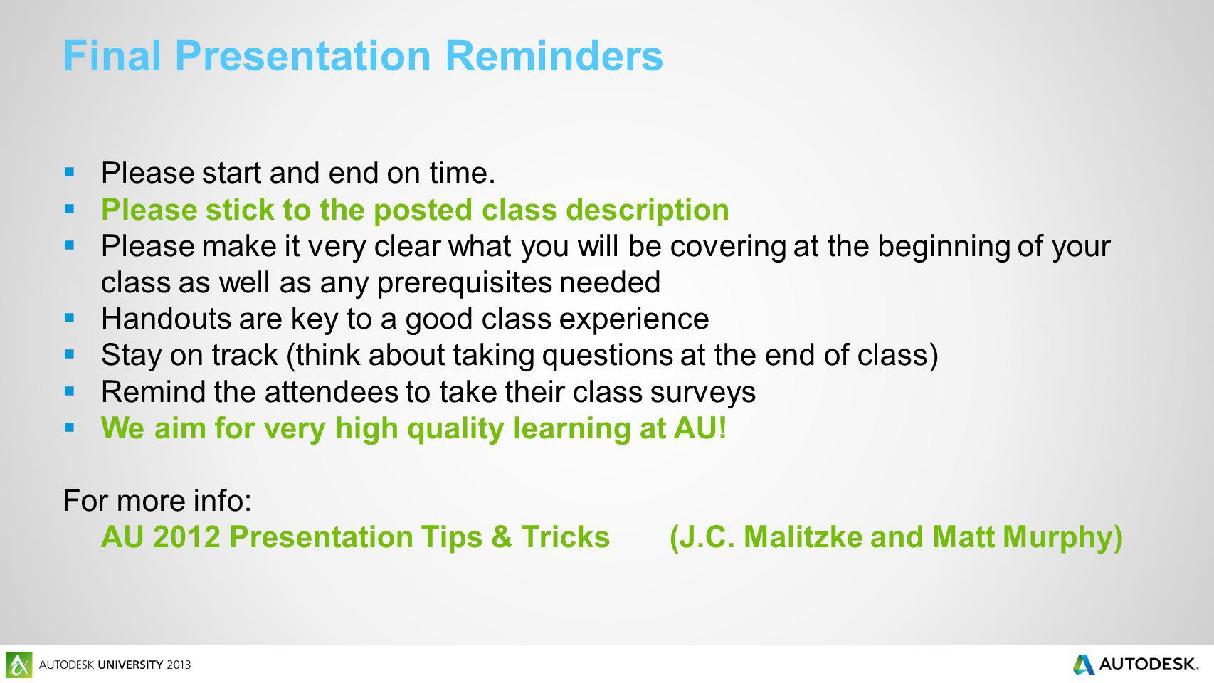 Final Presentation Reminders Please start and end on time.