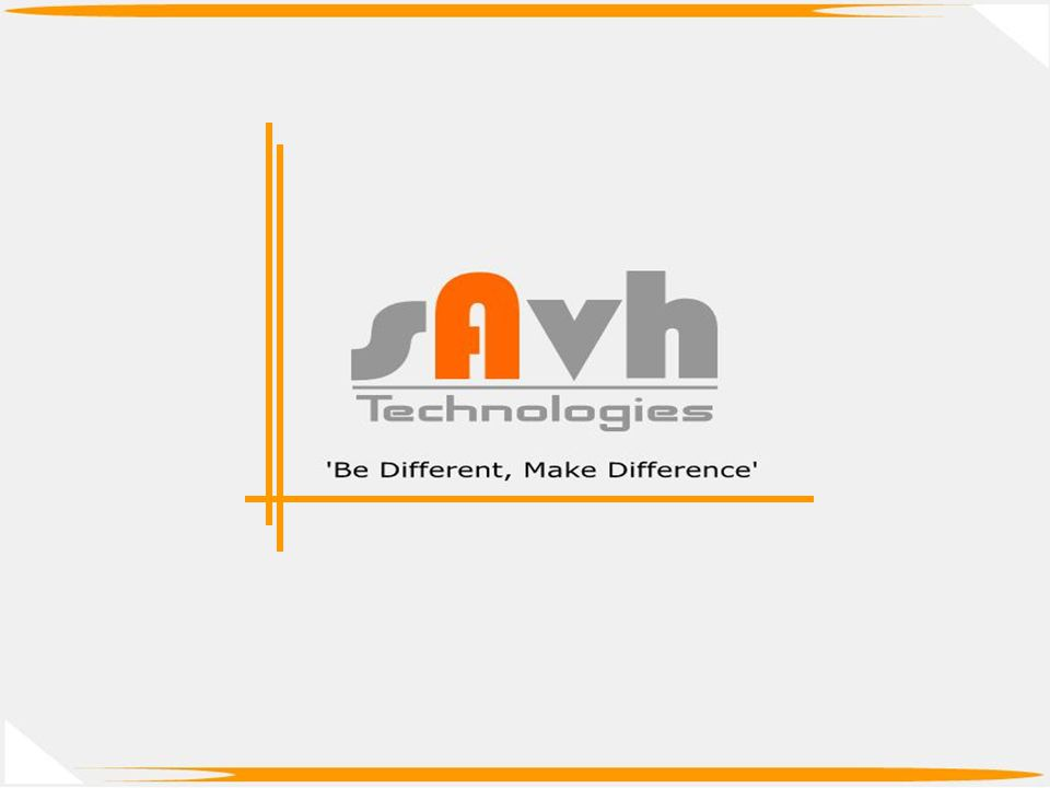 sAvh is one of the fastest growing business groups with operations in all major cities in Maharashtra.