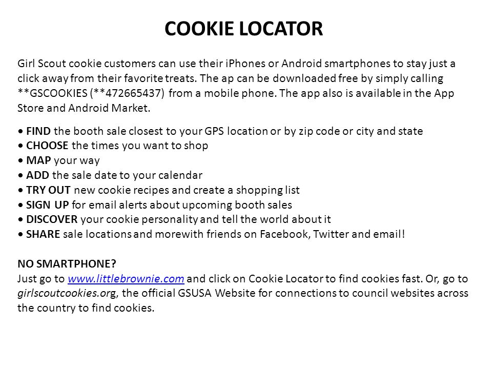 Girl Scout cookie customers can use their iPhones or Android smartphones to stay just a click away from their favorite treats. The ap can be downloade