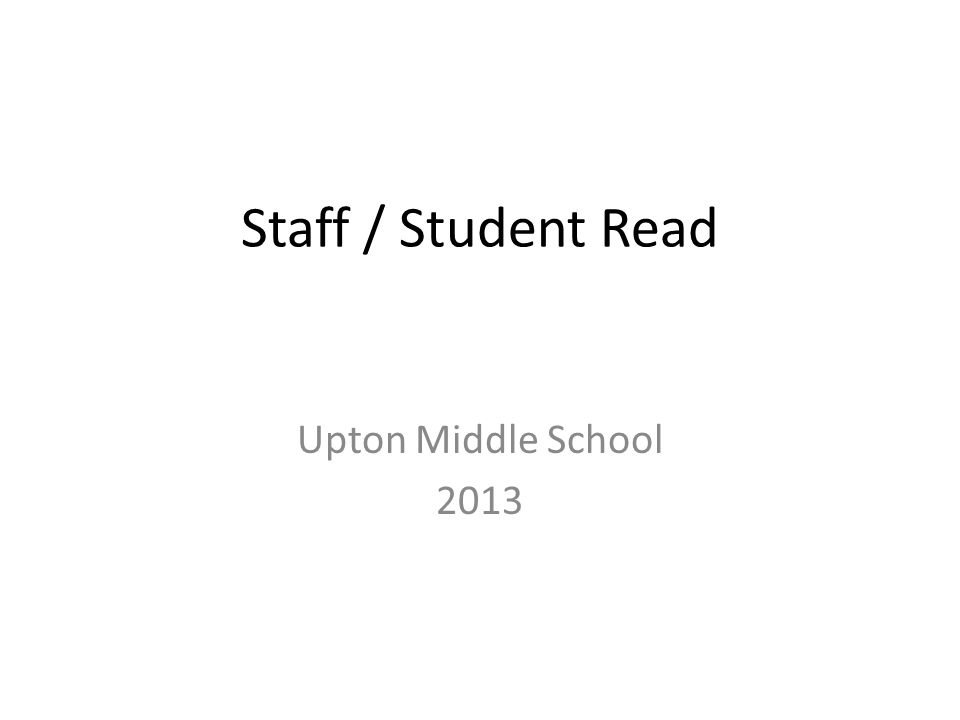 Staff / Student Read Upton Middle School 2013