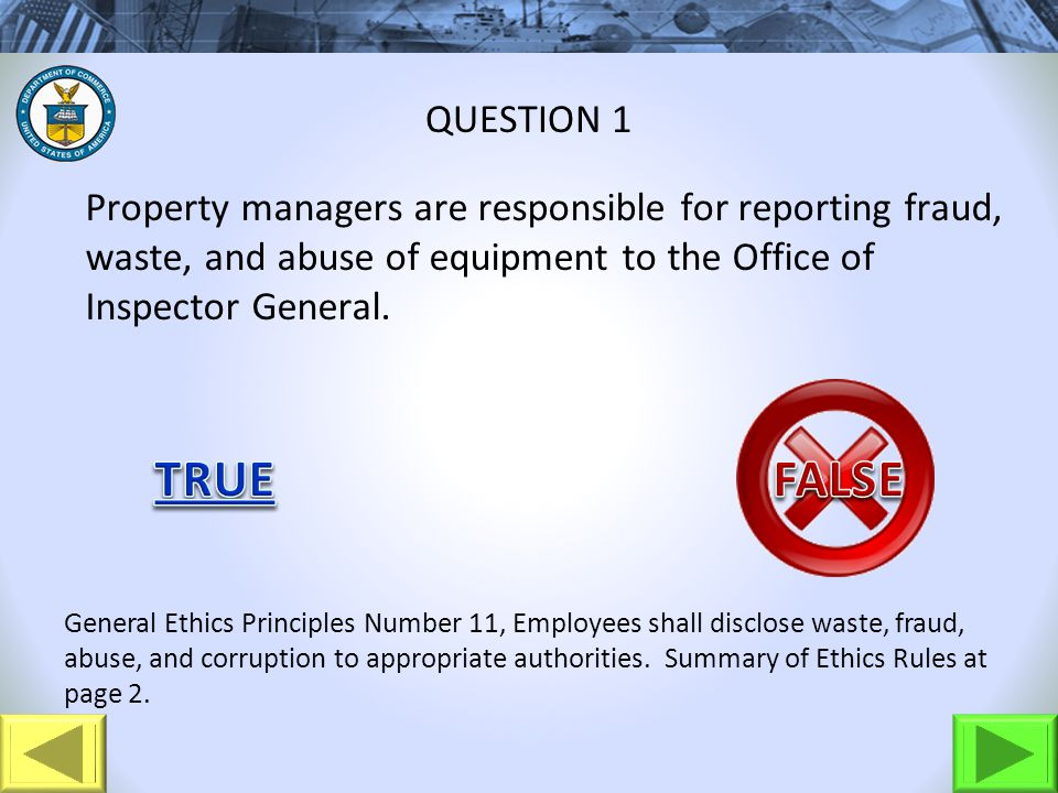 Property managers are responsible for reporting fraud, waste, and abuse of equipment to the Office of Inspector General.