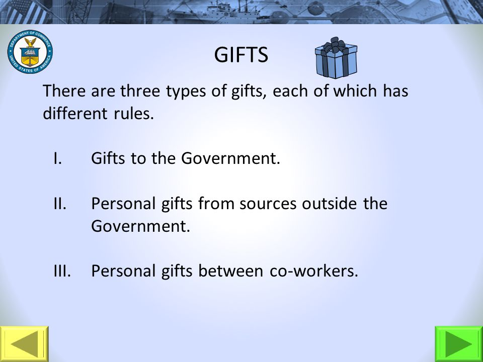 GIFTS There are three types of gifts, each of which has different rules.