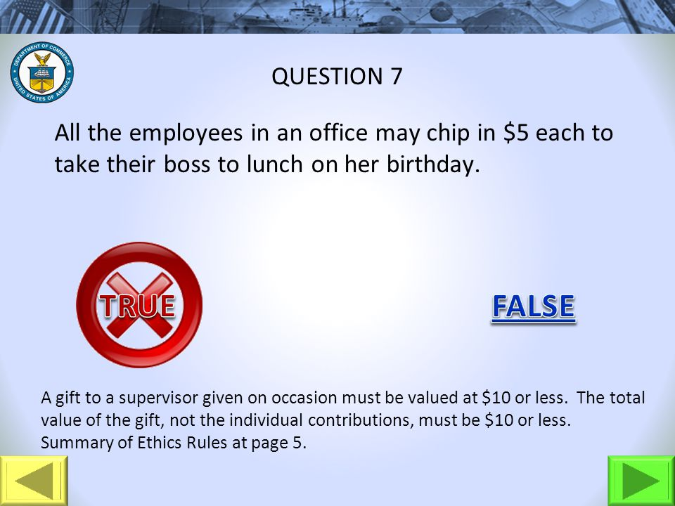 All the employees in an office may chip in $5 each to take their boss to lunch on her birthday.