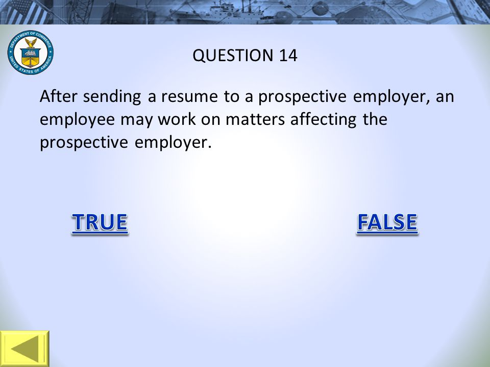 After sending a resume to a prospective employer, an employee may work on matters affecting the prospective employer.