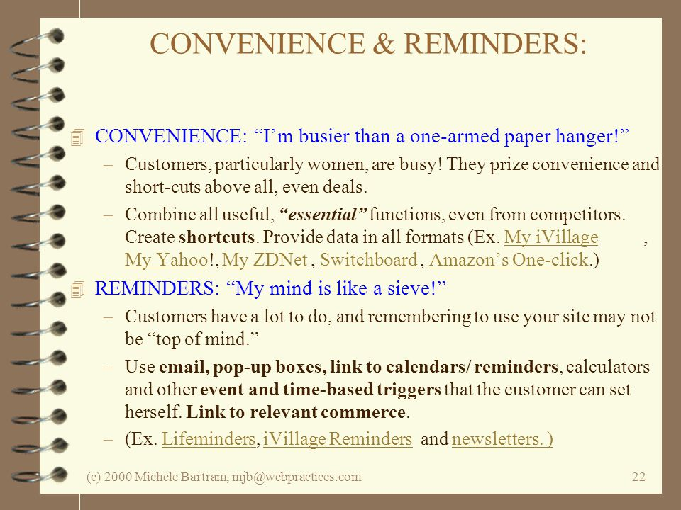 (c) 2000 Michele Bartram, mjb@webpractices.com22 CONVENIENCE & REMINDERS: 4 CONVENIENCE: Im busier than a one-armed paper hanger.