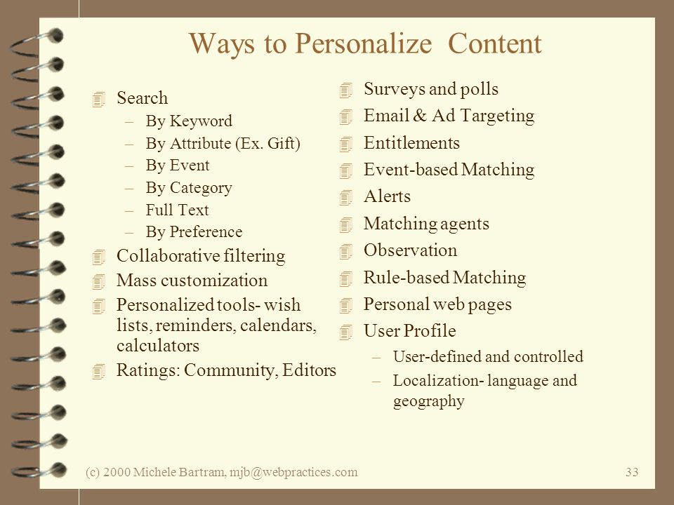 (c) 2000 Michele Bartram, mjb@webpractices.com33 Ways to Personalize Content 4 Search –By Keyword –By Attribute (Ex.
