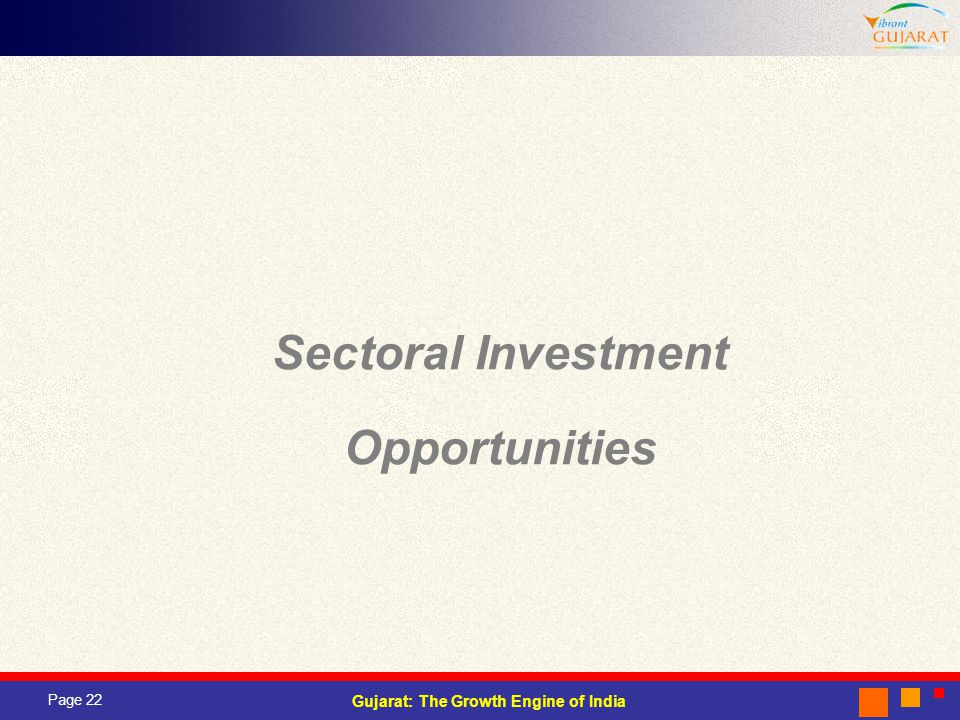 Page 22 Gujarat: The Growth Engine of India Sectoral Investment Opportunities
