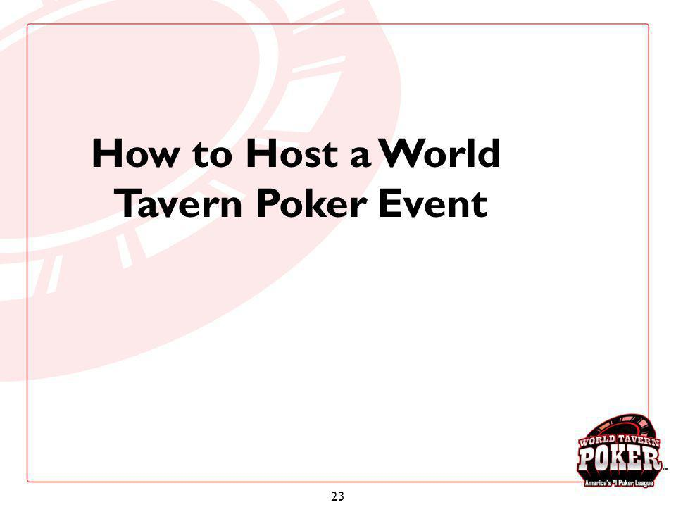 23 How to Host a World Tavern Poker Event