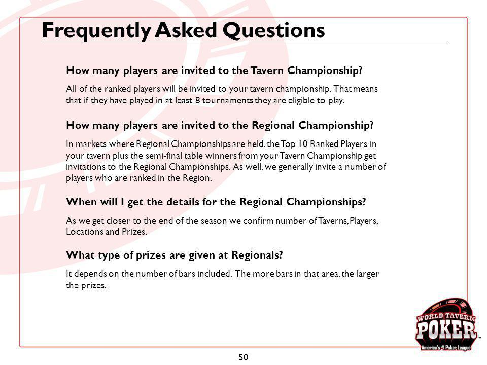 50 How many players are invited to the Tavern Championship? All of the ranked players will be invited to your tavern championship. That means that if