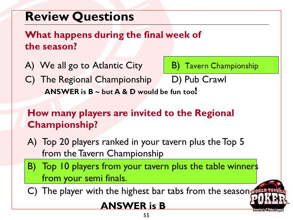 55 What happens during the final week of the season? A) We all go to Atlantic CityB) Tavern Championship C) The Regional ChampionshipD) Pub Crawl Revi