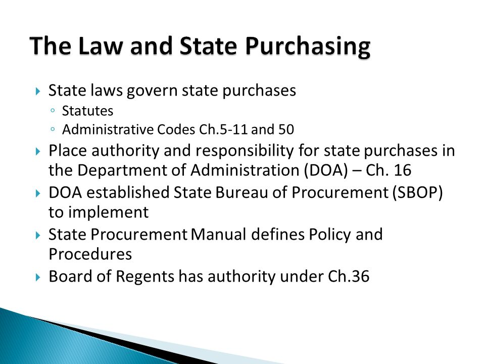 State laws govern state purchases Statutes Administrative Codes Ch.5-11 and 50 Place authority and responsibility for state purchases in the Departmen