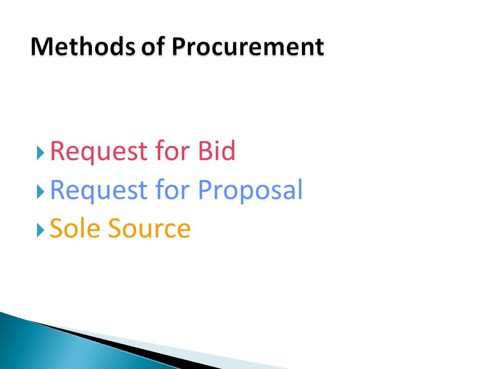 Request for Bid Request for Proposal Sole Source