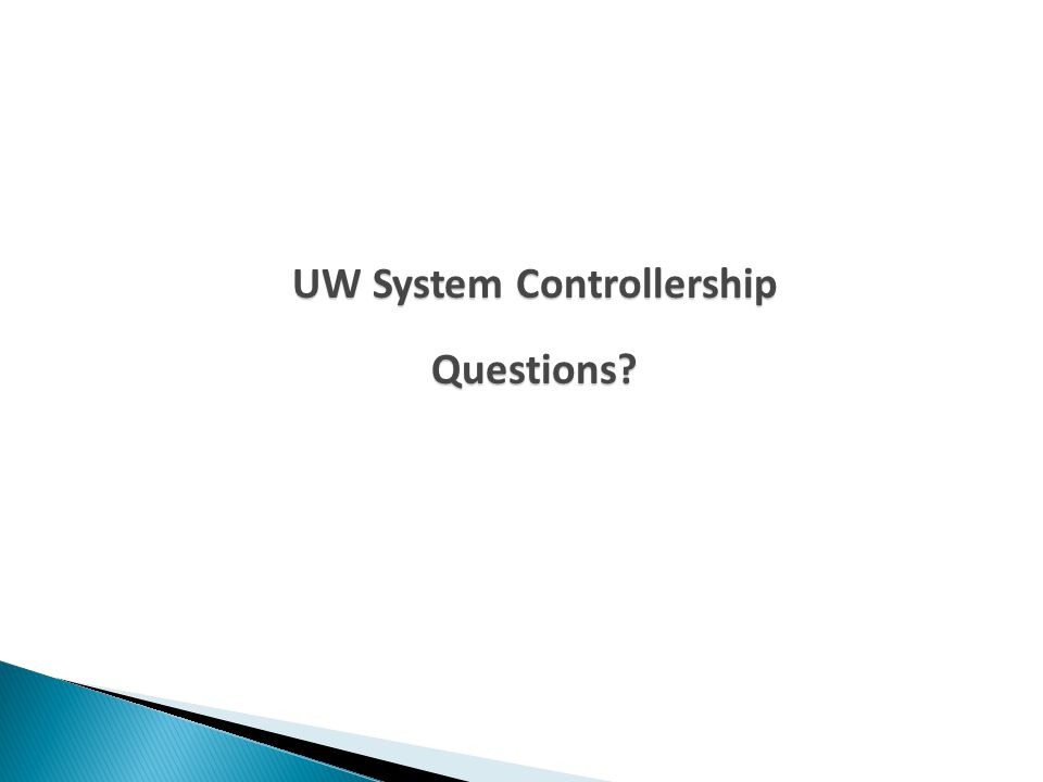 UW System Controllership Questions