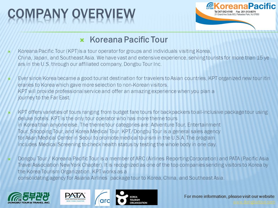 For more information, please visit our website: www.dongbutour.com Koreana Pacific Tour (KPT)is a tour operator for groups and individuals visiting Ko