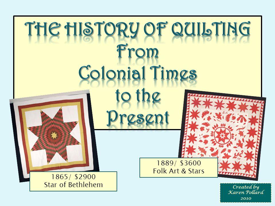1865/ $2900 Star of Bethlehem 1889/ $3600 Folk Art & Stars Created by Karen Pollard 2010