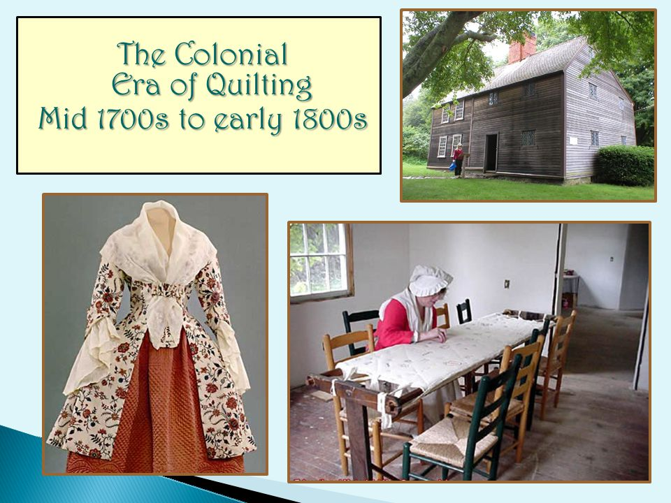 The Colonial Era of Quilting Mid 1700s to early 1800s