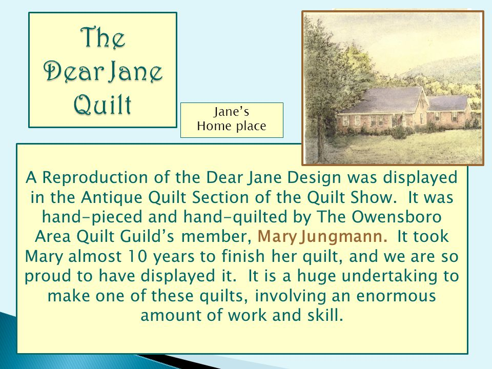 A Reproduction of the Dear Jane Design was displayed in the Antique Quilt Section of the Quilt Show. It was hand-pieced and hand-quilted by The Owensb