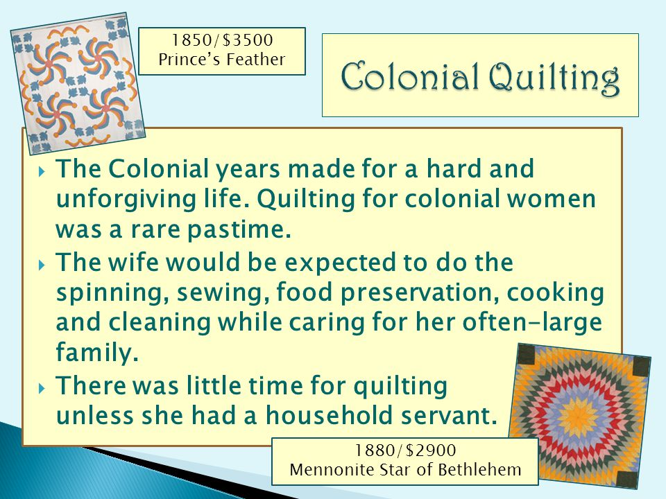 The Colonial years made for a hard and unforgiving life.