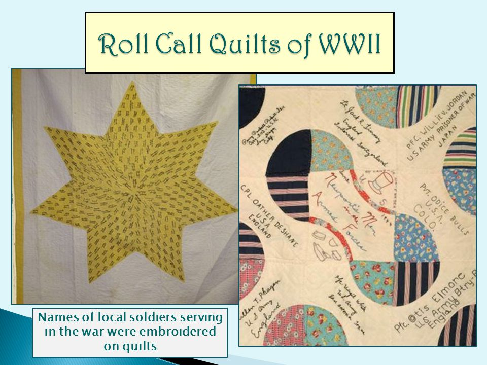 Names of local soldiers serving in the war were embroidered on quilts