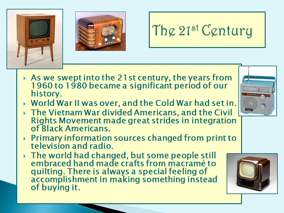 As we swept into the 21st century, the years from 1960 to 1980 became a significant period of our history. World War II was over, and the Cold War had