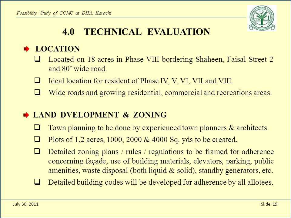 Slide 19 Located on 18 acres in Phase VIII bordering Shaheen, Faisal Street 2 and 80 wide road. Ideal location for resident of Phase IV, V, VI, VII an
