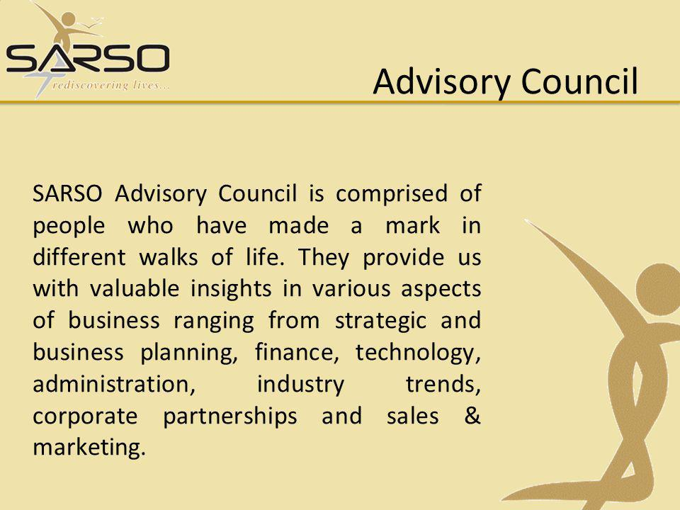 Advisory Council SARSO Advisory Council is comprised of people who have made a mark in different walks of life.