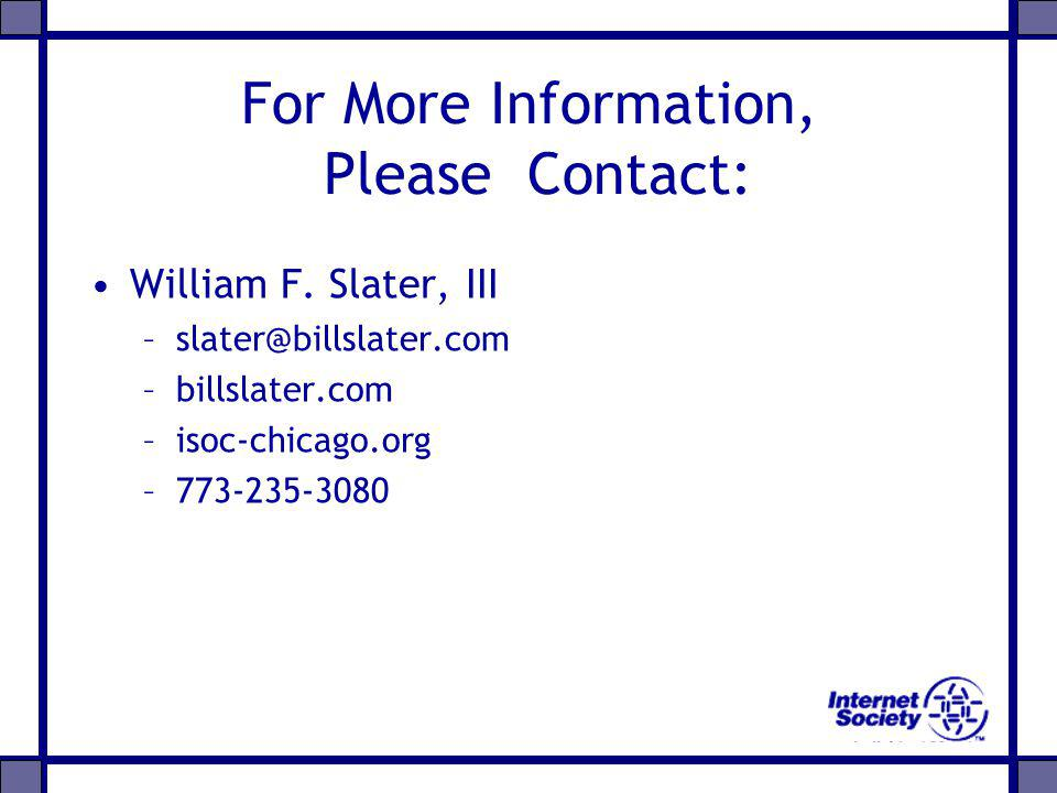 For More Information, Please Contact: William F. Slater, III –slater@billslater.com –billslater.com –isoc-chicago.org –773-235-3080